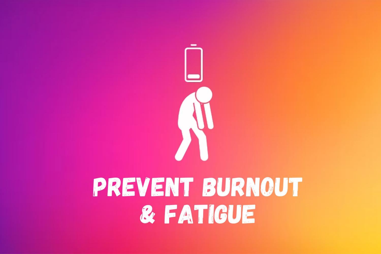Burnout & fatigue